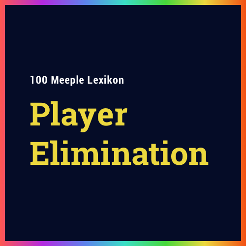 "Was bedeutet ""Player Elimination""?"