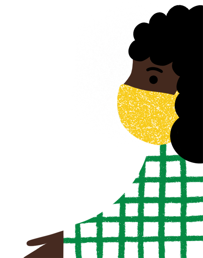 Side profile illustration of a woman with a dark skin tone and black curly hair wearing a yellow mask and green and white checked shirt. Her hand is outreached.