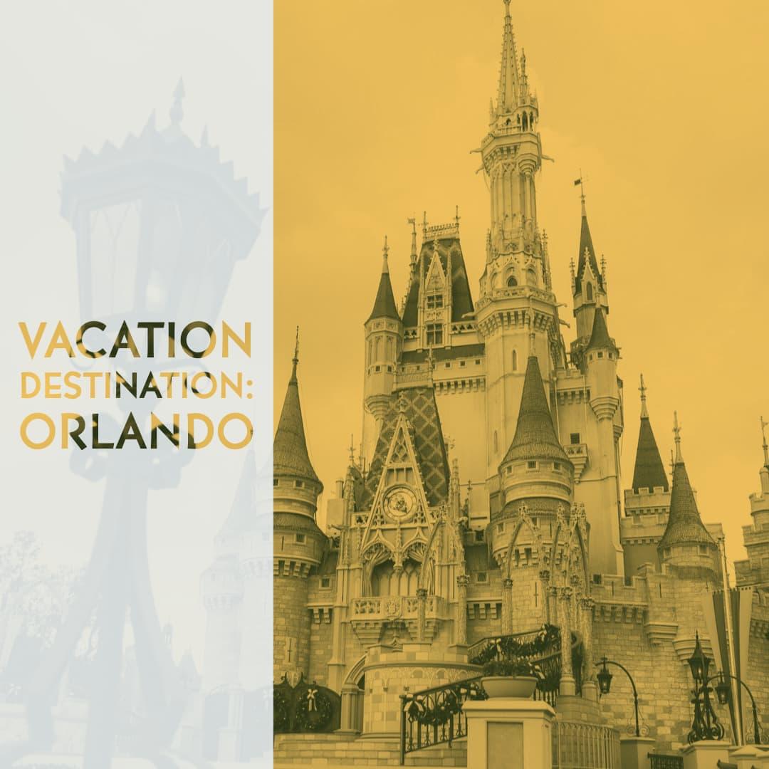 Vacation Destination: Orlando