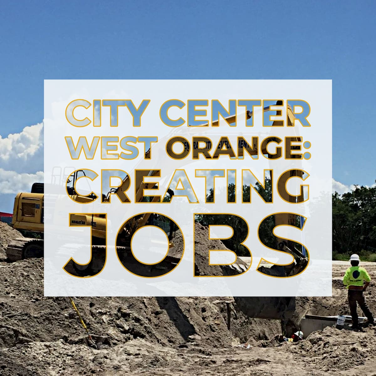Creating Jobs: City Center West Orange