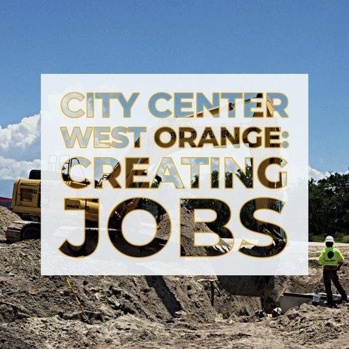 Creating Jobs: City Center West Orange