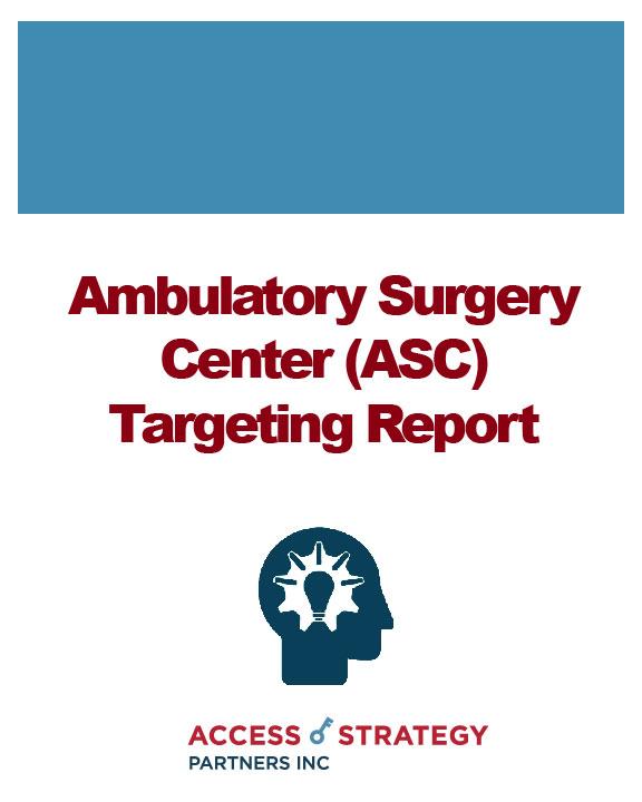 Ambulatory Surgery Center (ASC) Targeting Report