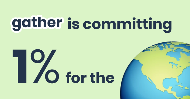 Gather commitment to share 1% of revenue to save the Earth