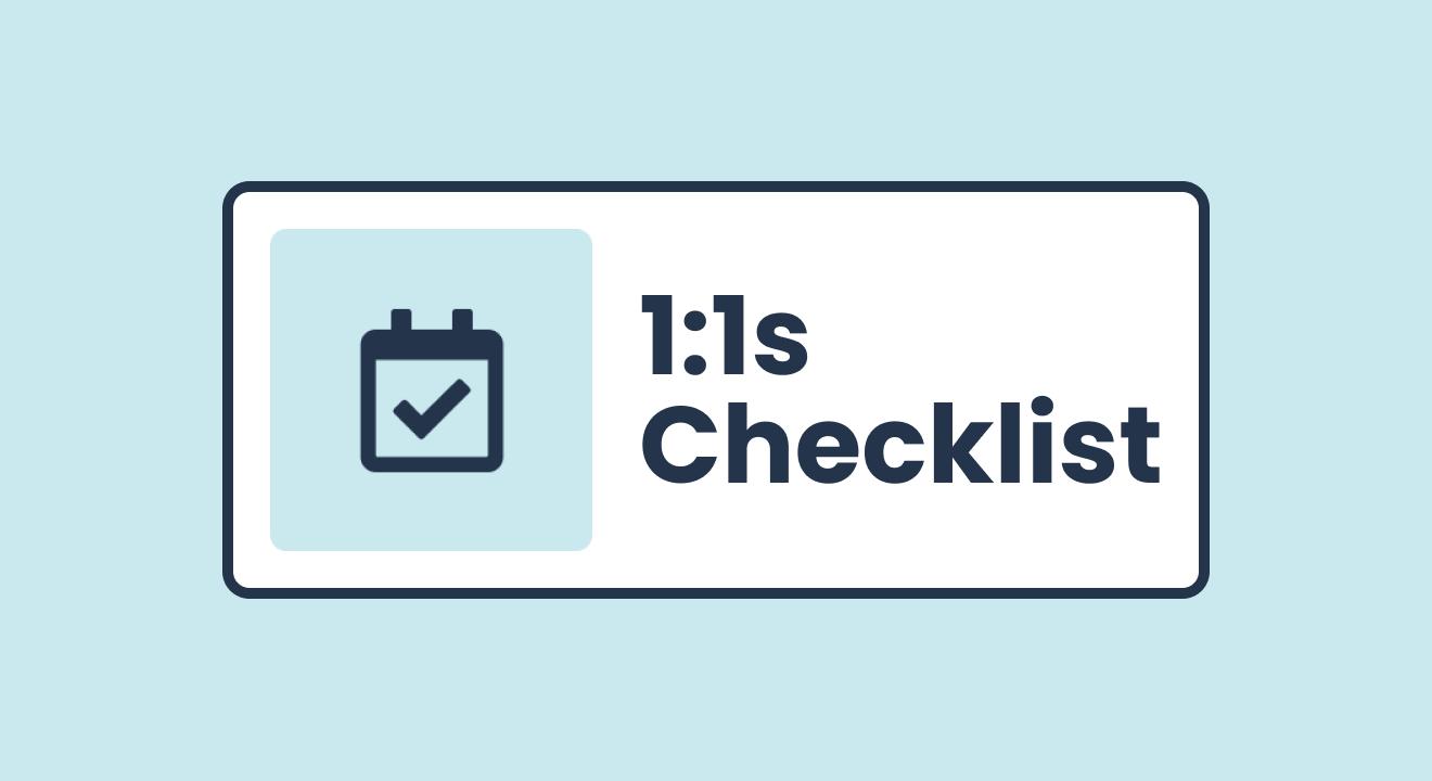 1:1s Checklist