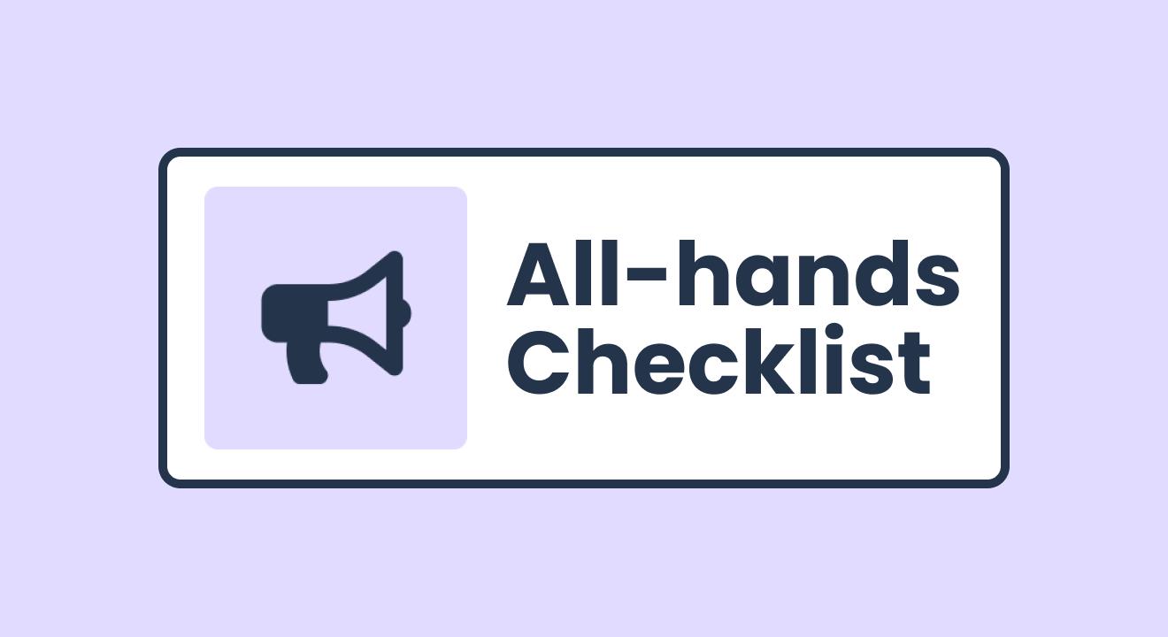 All-Hands Checklist