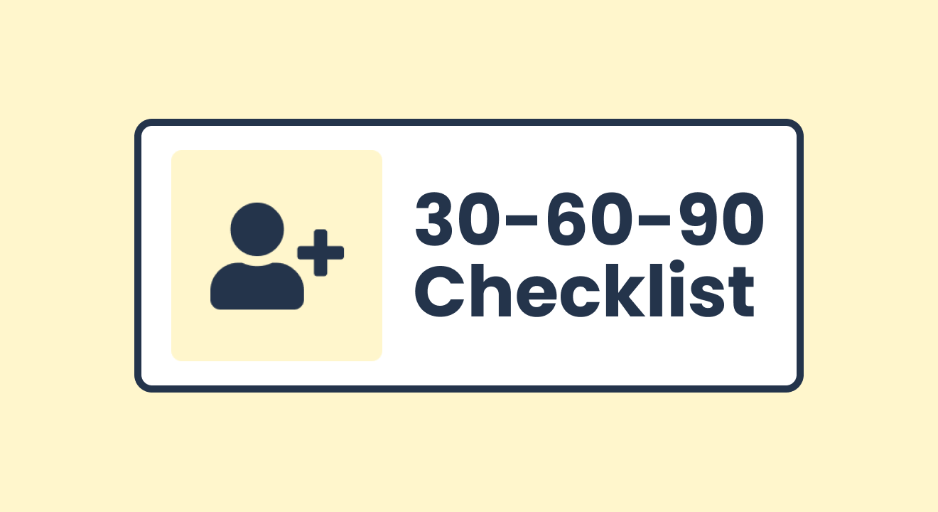 Set up the onboarding experience in your company by following this 30-60-90 day checklist.