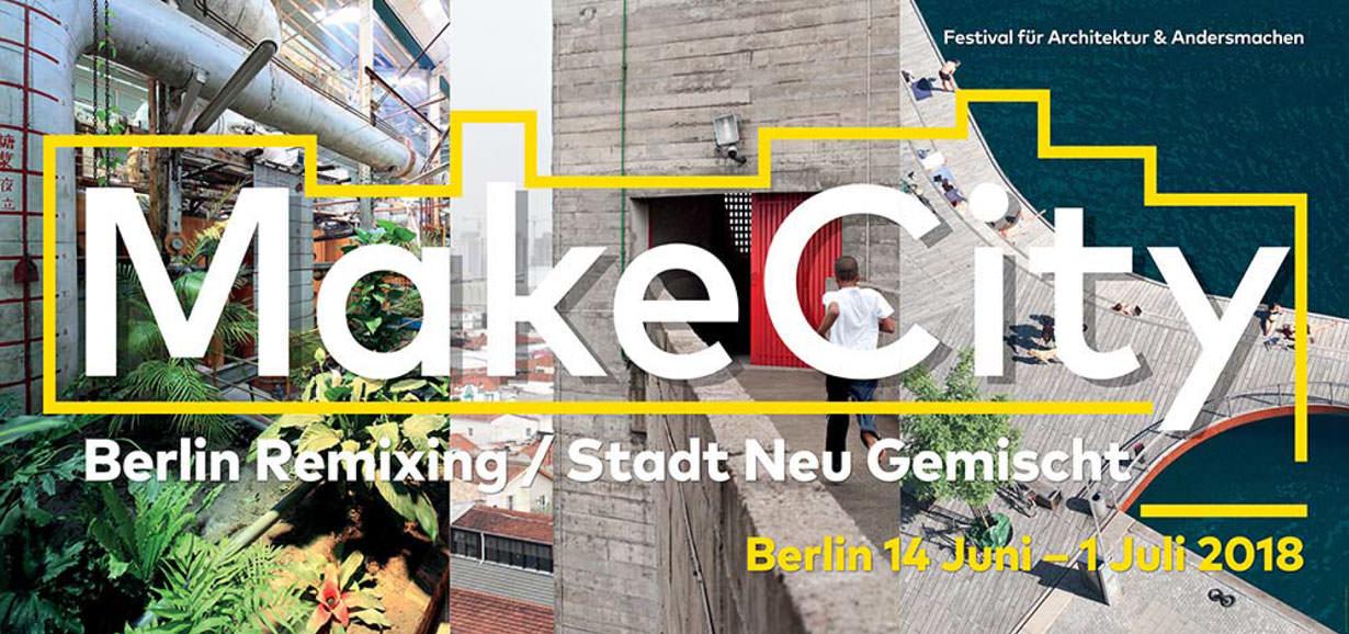 MakeCity 2018 – Berlin remixing / Stadt neu gemischt