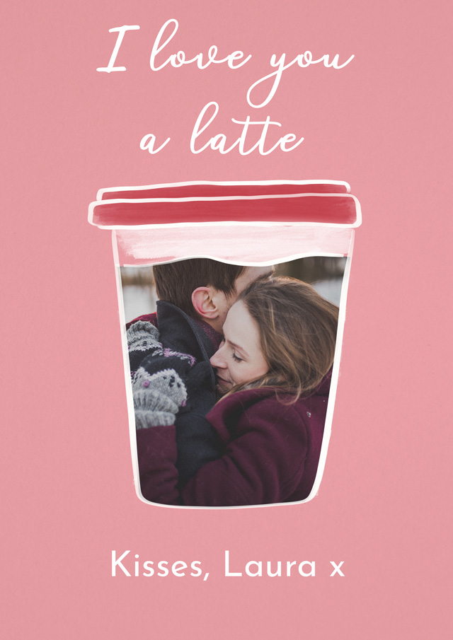 Create a Real Photo Photo Card Love You A Latte Card