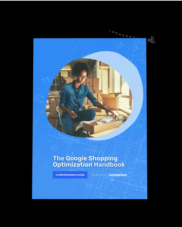 The Google Shopping Optimization Handbook - Free Download