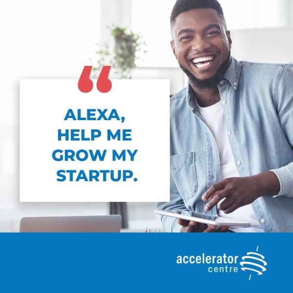 Alexa, help me grow my startup.