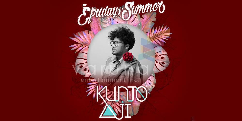 Kunto Aji akan hadir di Efriday Summer Babyface Jumat ini