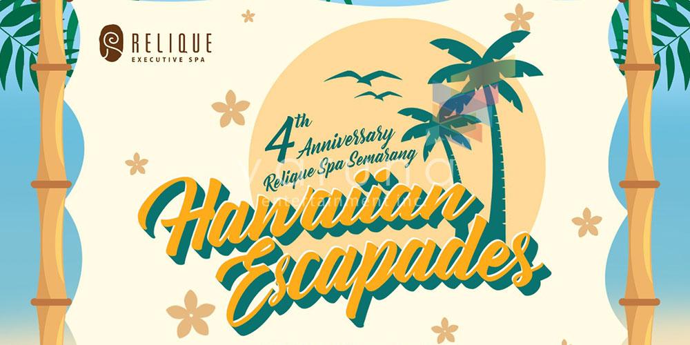 Hawaiian Escapades menjadi tema Anniversary yang ke 4 Relique Spa Semarang