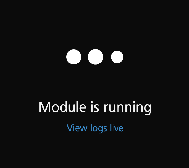 Running module with the options to watch for log output live