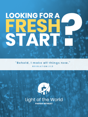 Light of the World Retreat poster: Fresh Start