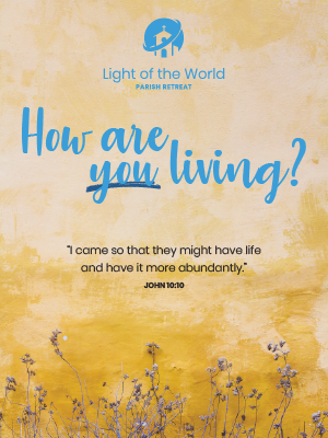 Light of the World Retreat poster: How Are You Living?