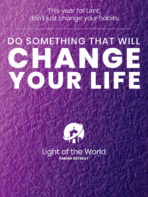 Light of the World Retreat poster: Lent - Change Your Life