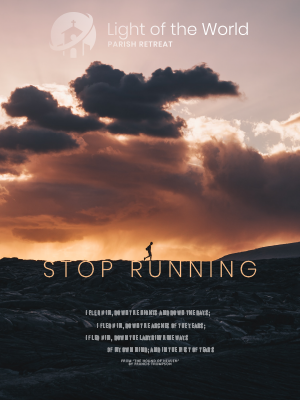 Light of the World Retreat poster: Stop Running