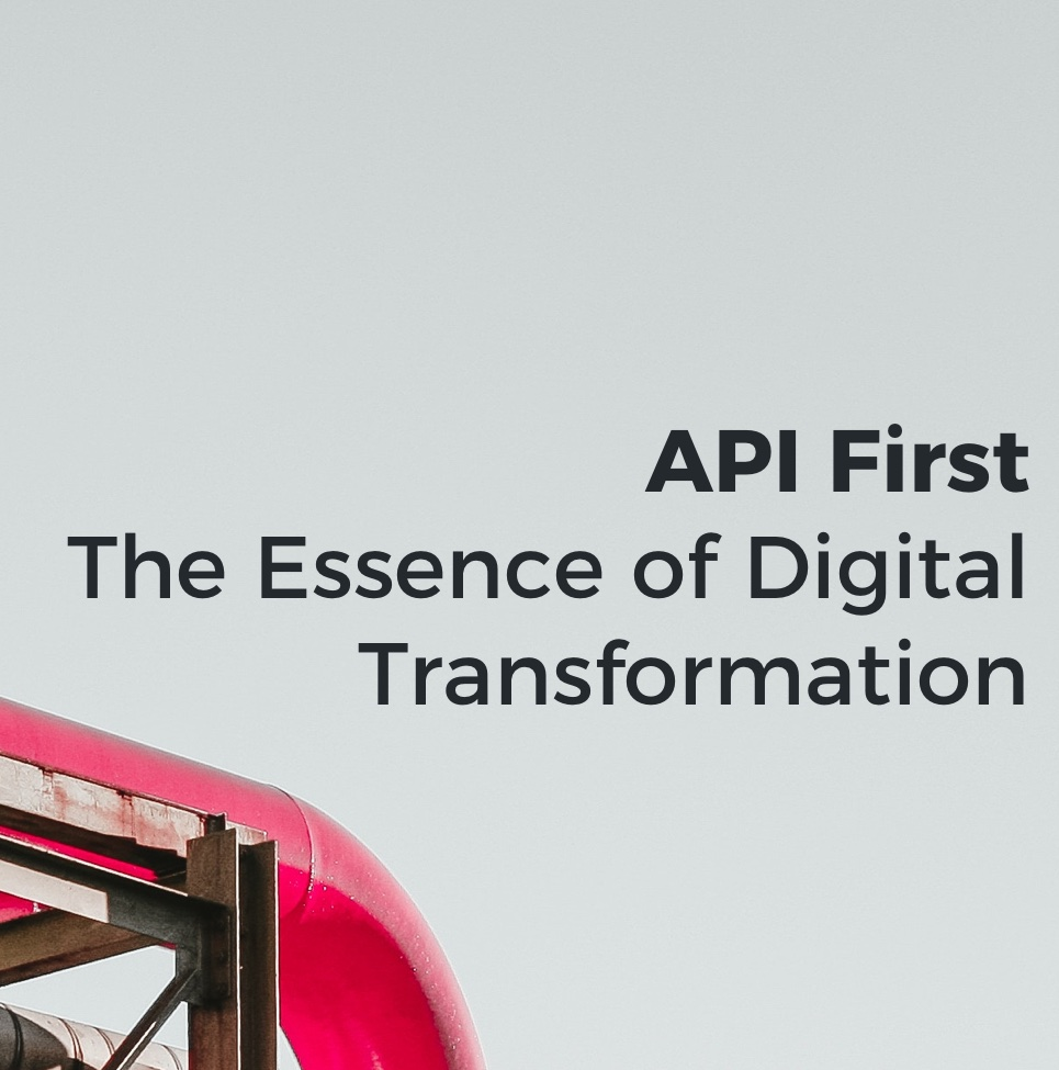 API First: The Essence of Digital Transformation