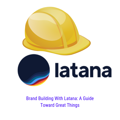 Latana Logo Wearing Construction Hat to Represent Brand Build