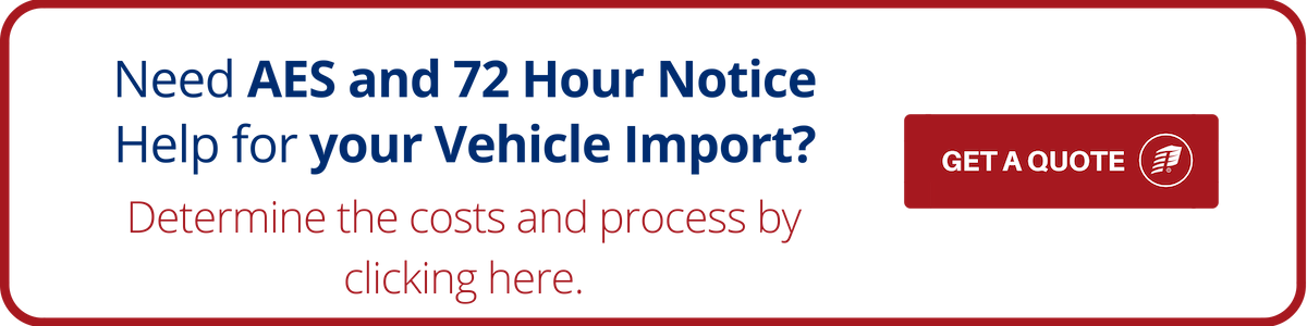 Vehicle Import AES 72 Hour Notice