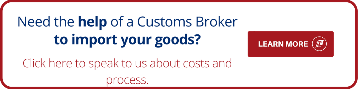 need a customs broker to import my goods