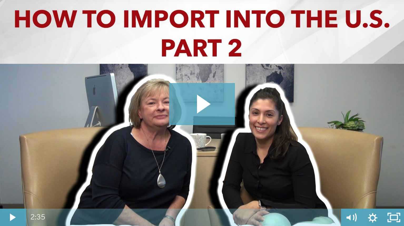 Thumbnail - How To Importing Into The US - Part 2