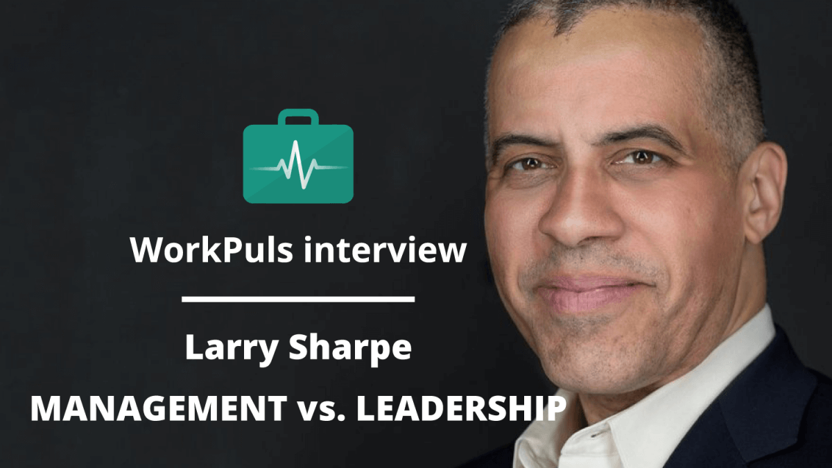 Larry Sharpe: Management vs. Leadership