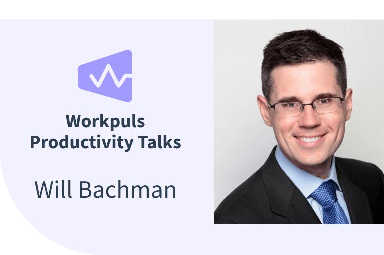 Workpuls Productivity Talks Ep 4 - Will Bachman