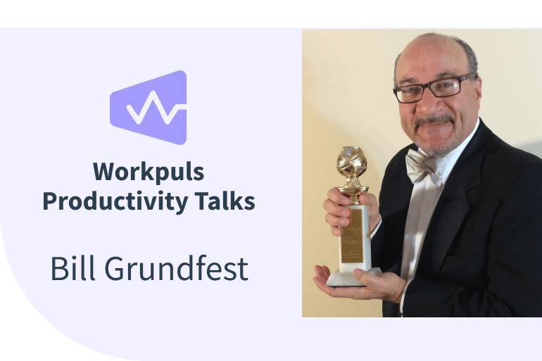 Workpuls Productivity Talks Ep 5 - Bill Grundfest