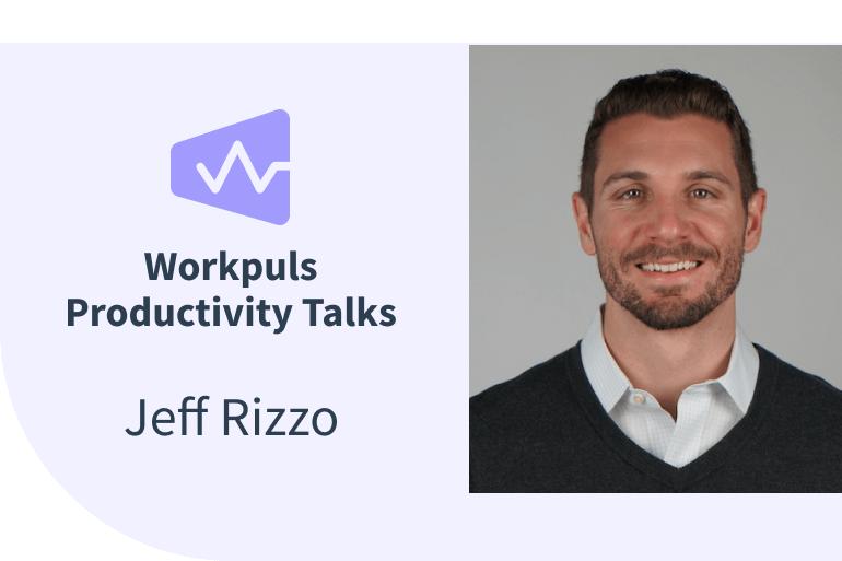 Workpuls Productivity Talks Ep 6 - Jeff Rizzo