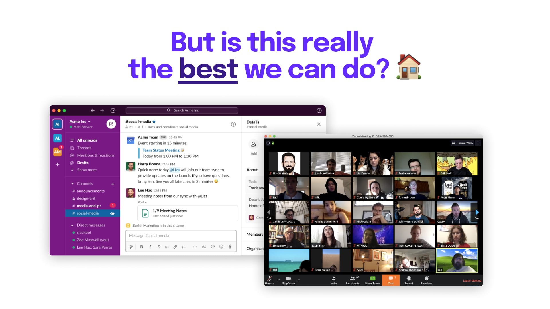But is this really the best we can do? 🏠 (Screenshot of Slack and Zoom open on a computer)