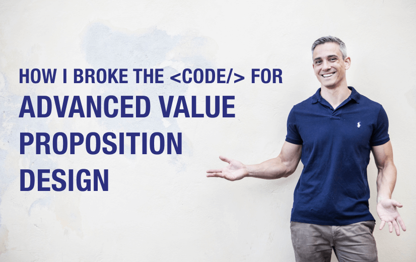 How We Broke the Code for Advanced Value Proposition Creation Design