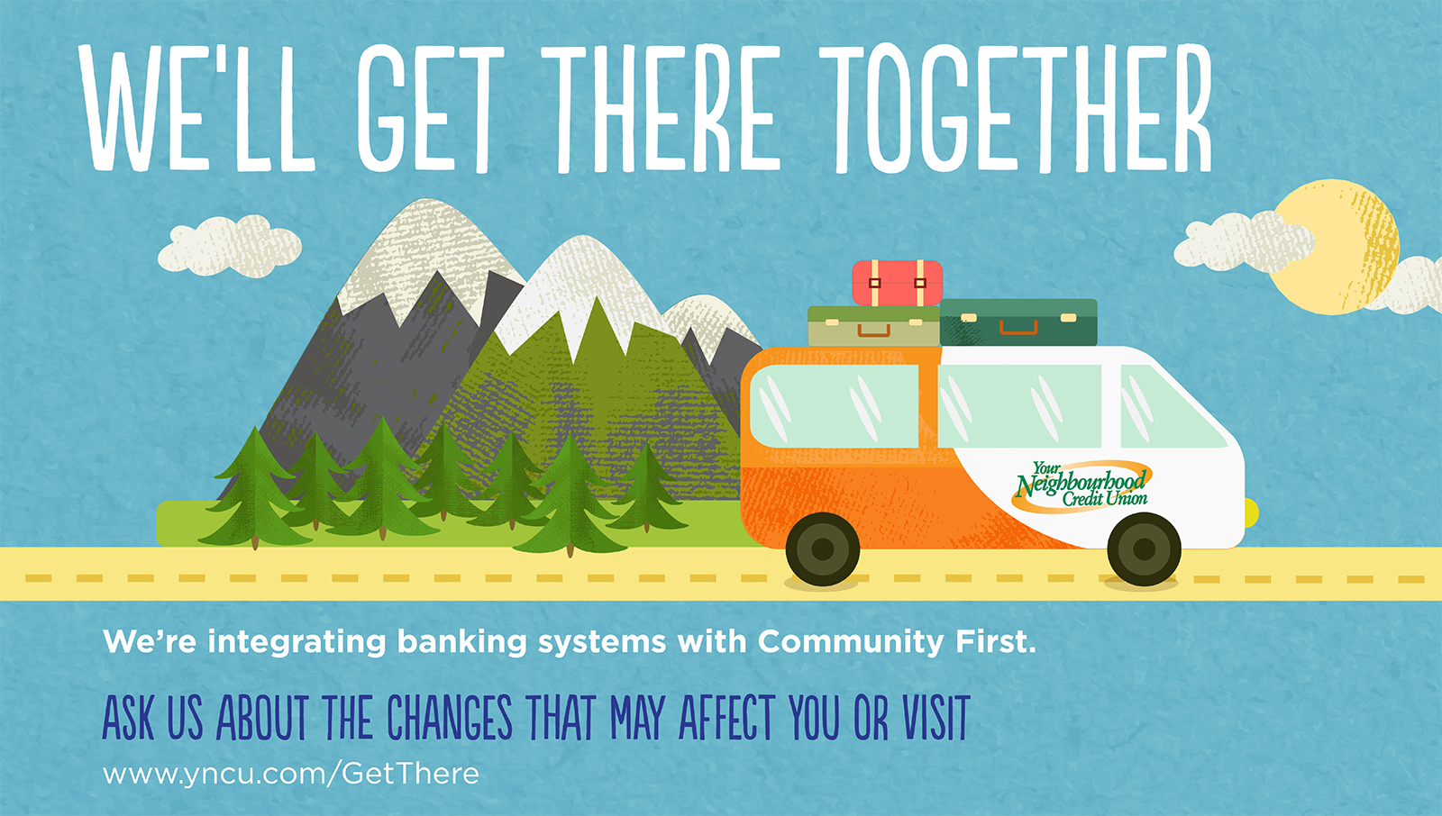 Cartoon drawing of a Your Neighbourhood Credit Union van with suitcases on the roof driving down a road with mountains and trees.