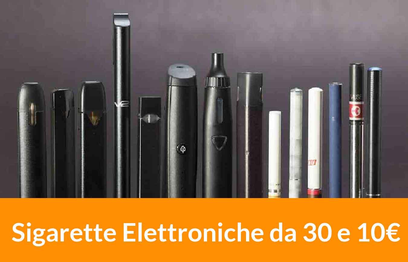 sigarette elettroniche da €30 e da €10