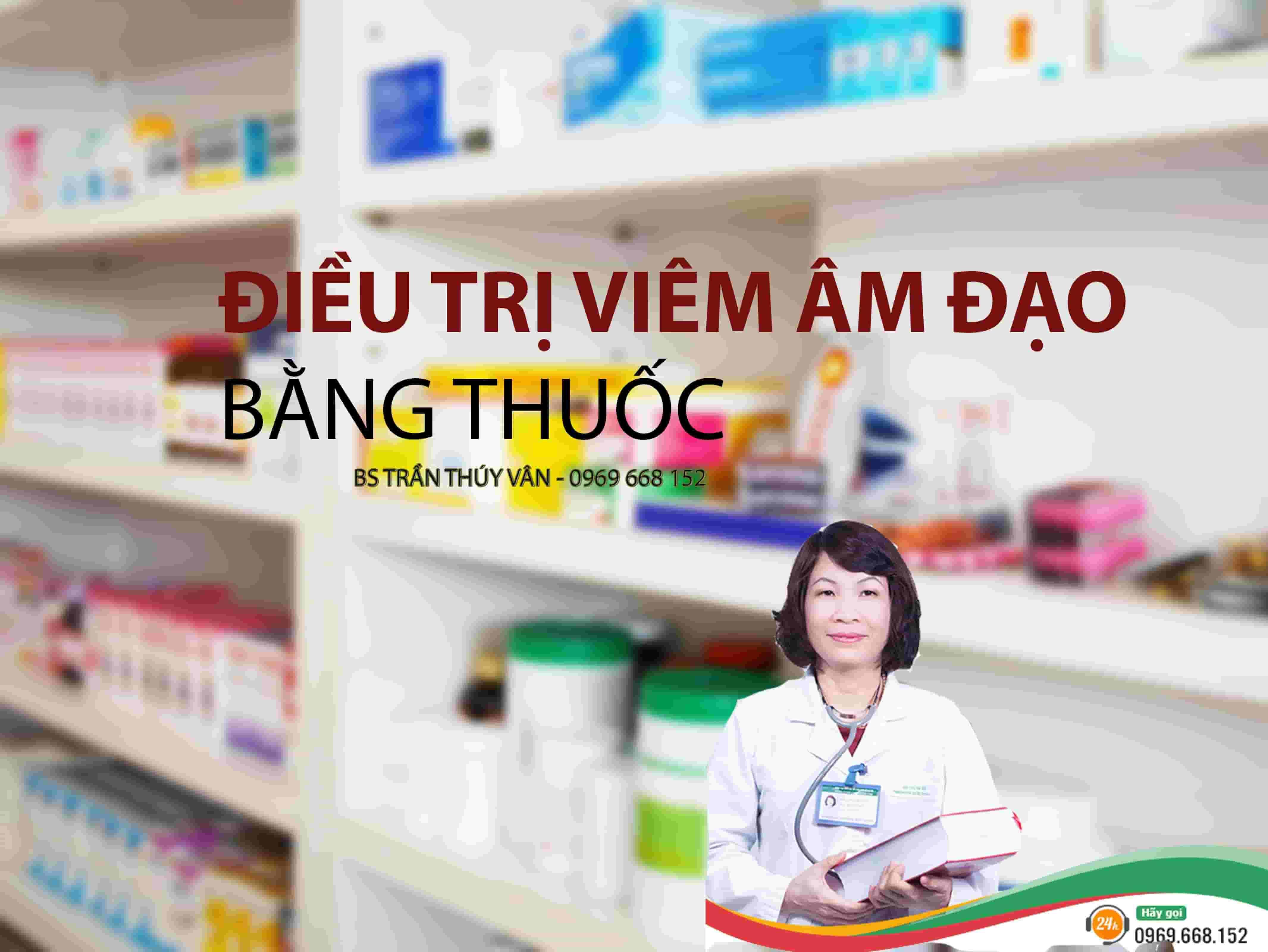 Điều trị viêm âm đạo bằng thuốc