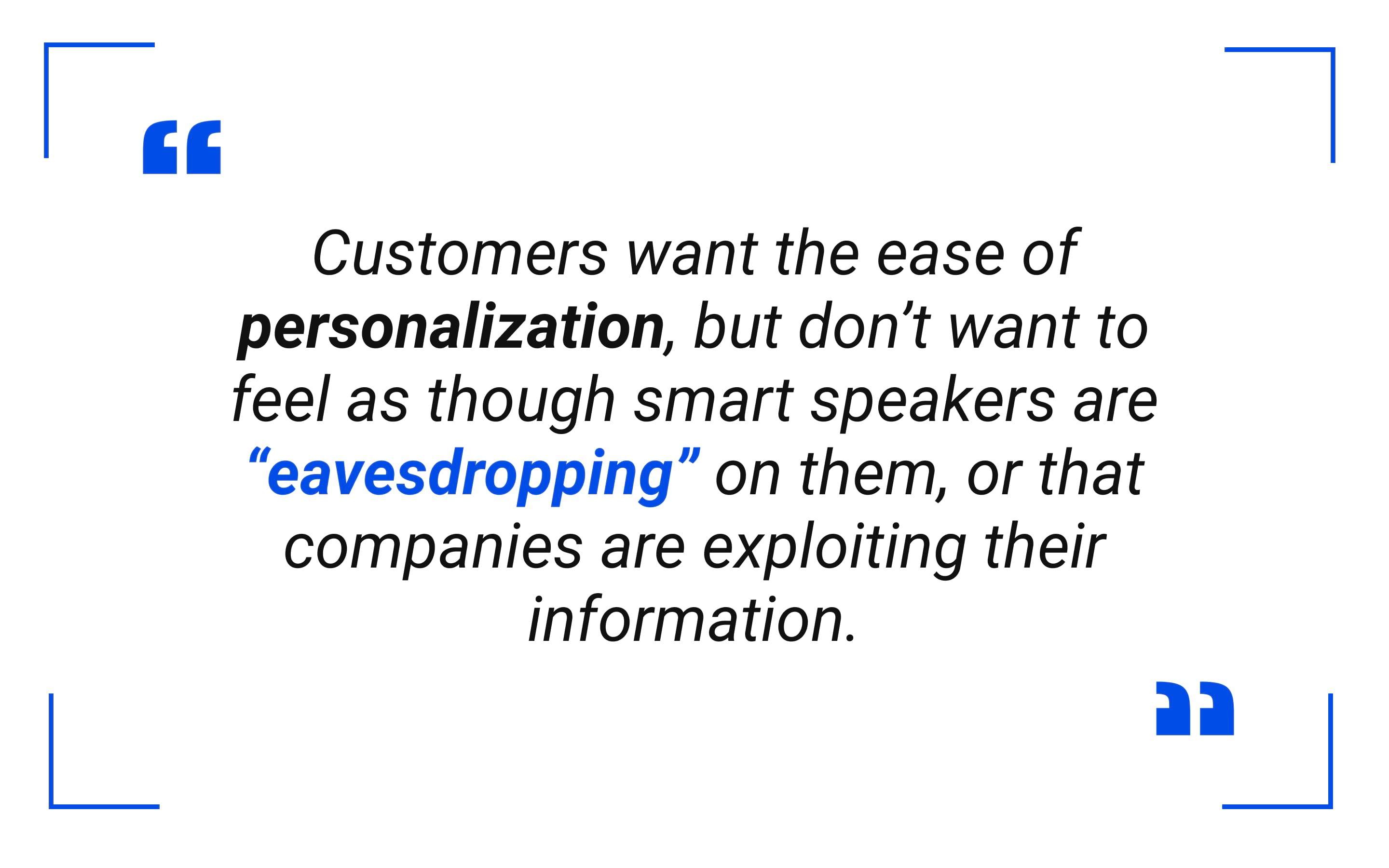 Customers want the ease of personalization