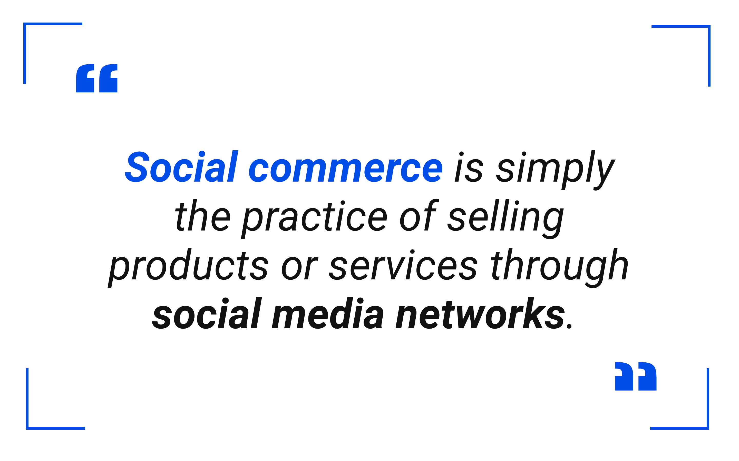 Social commerce is simply the practice of selling products or services through social media networks