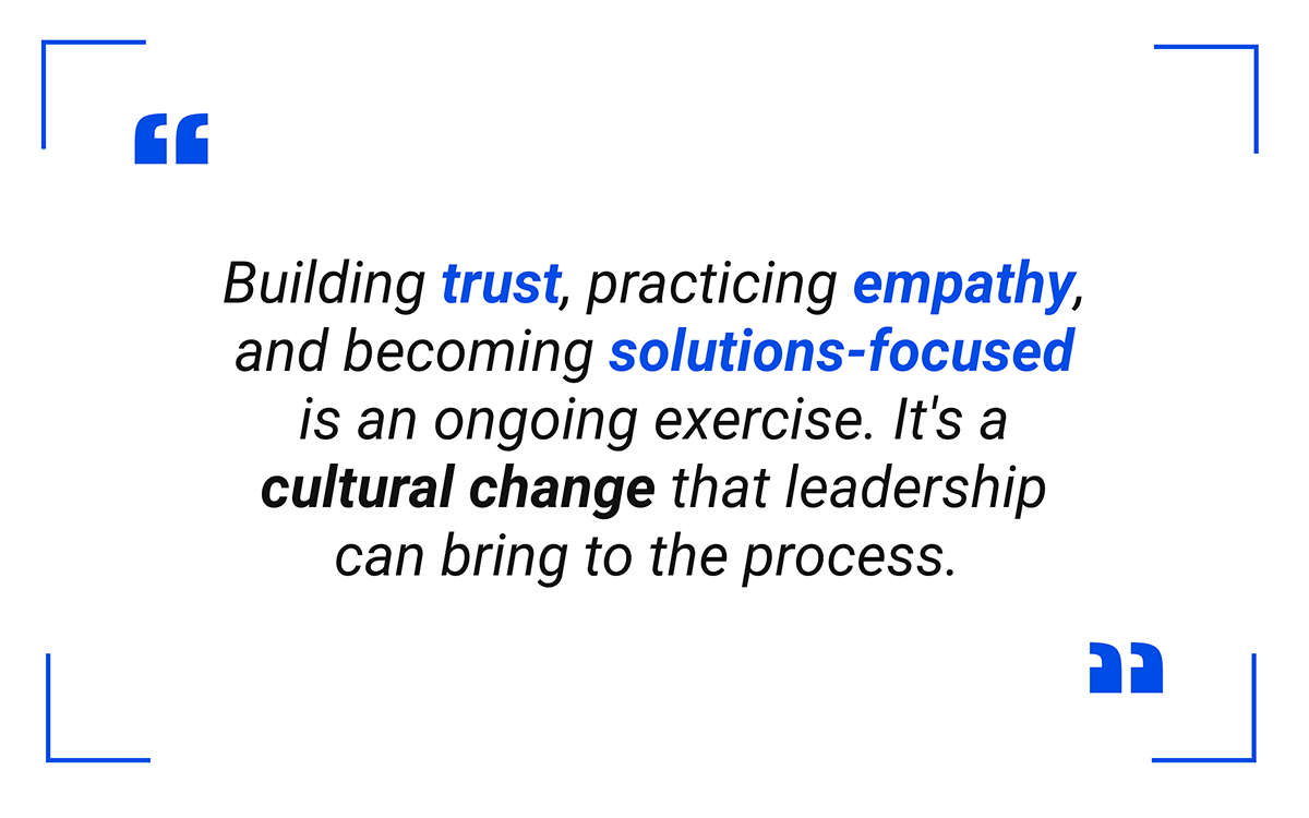 Building trust, practicing empathy, and becoming solutions-focused is an ongoing exercise.