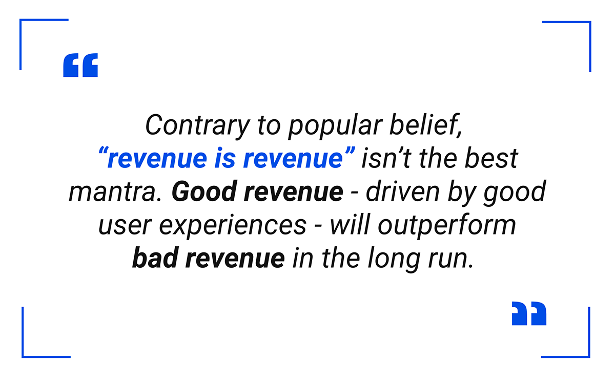 "Contrary to popular belief,  ""revenue is revenue"" isn't the best mantra."