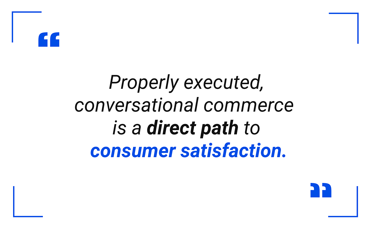 conversational commerce is a direct path to consumer satisfaction