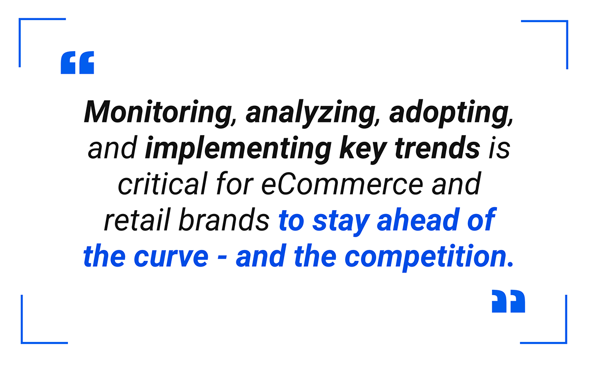 retail and eCommerce trends to stay ahead of the competition
