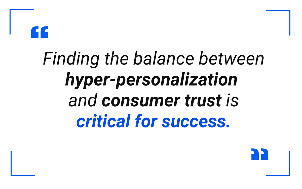 Find the balance between hyper-personalization and consumer trust in retail e commerce