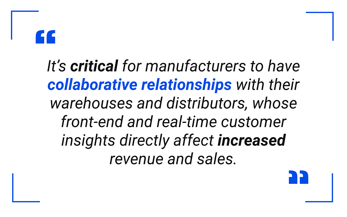 Critical for manufacturers to have collaborative relationships - pull quote
