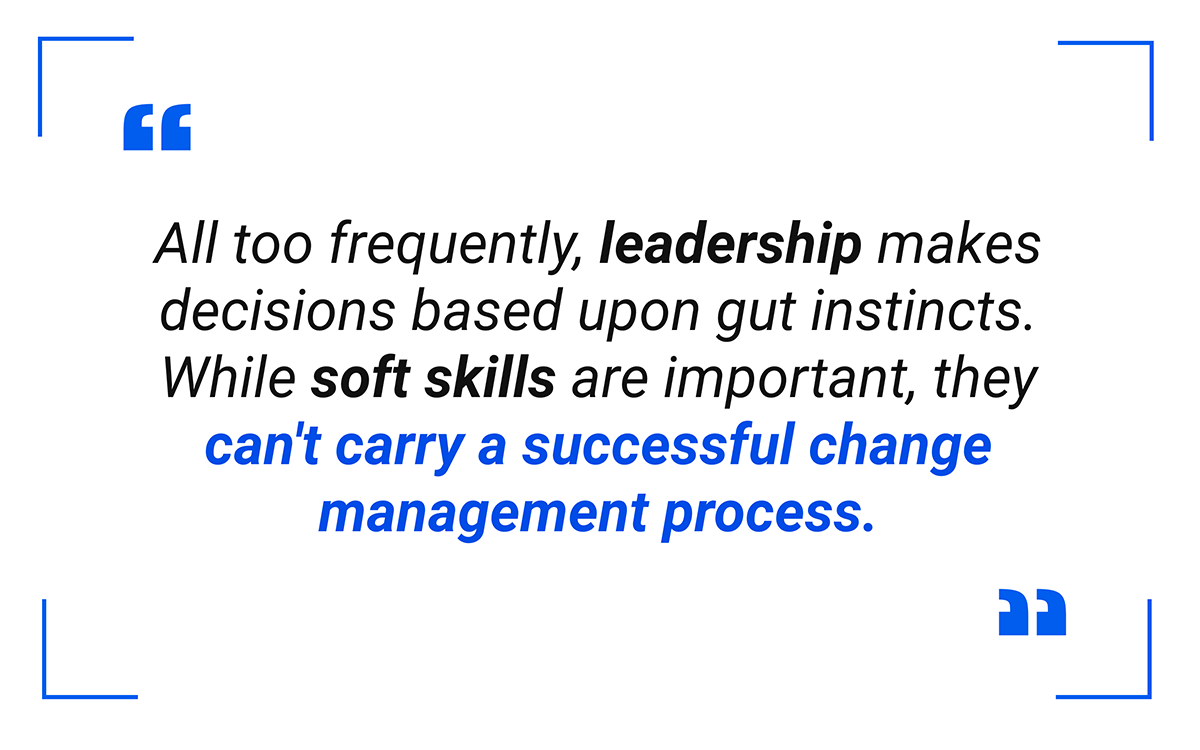 All too frequently, leadership makes decisions based upon gut instincts.