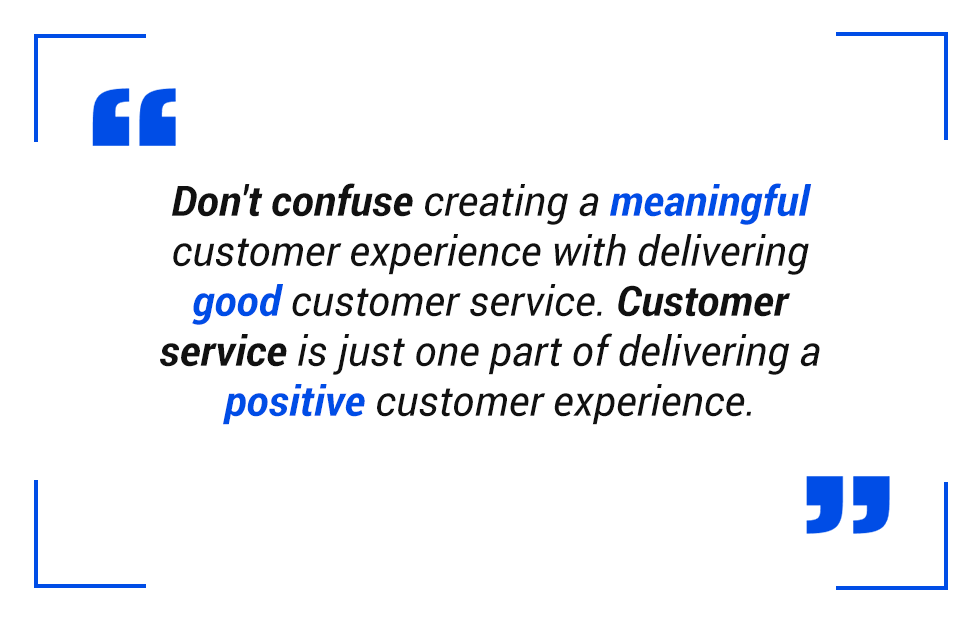 Pull quote: Customer service is just one part of delivering a positive customer experience