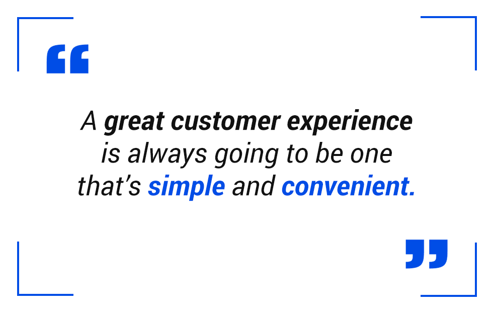Pull quote: Great customer experience