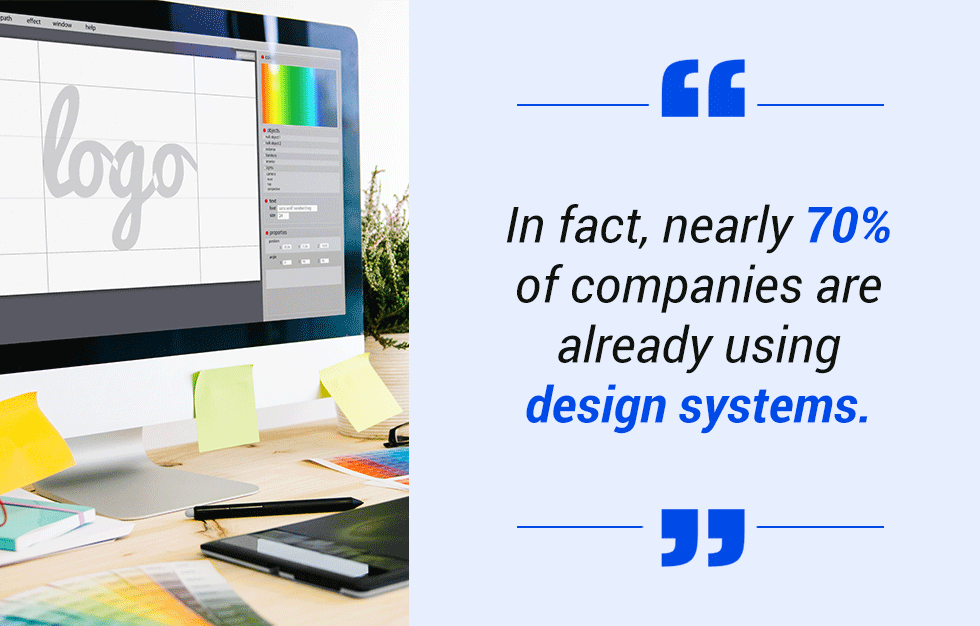 pull quote: 70% of companies are already using design systems