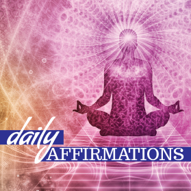 Chakra Healing - daily affirmations
