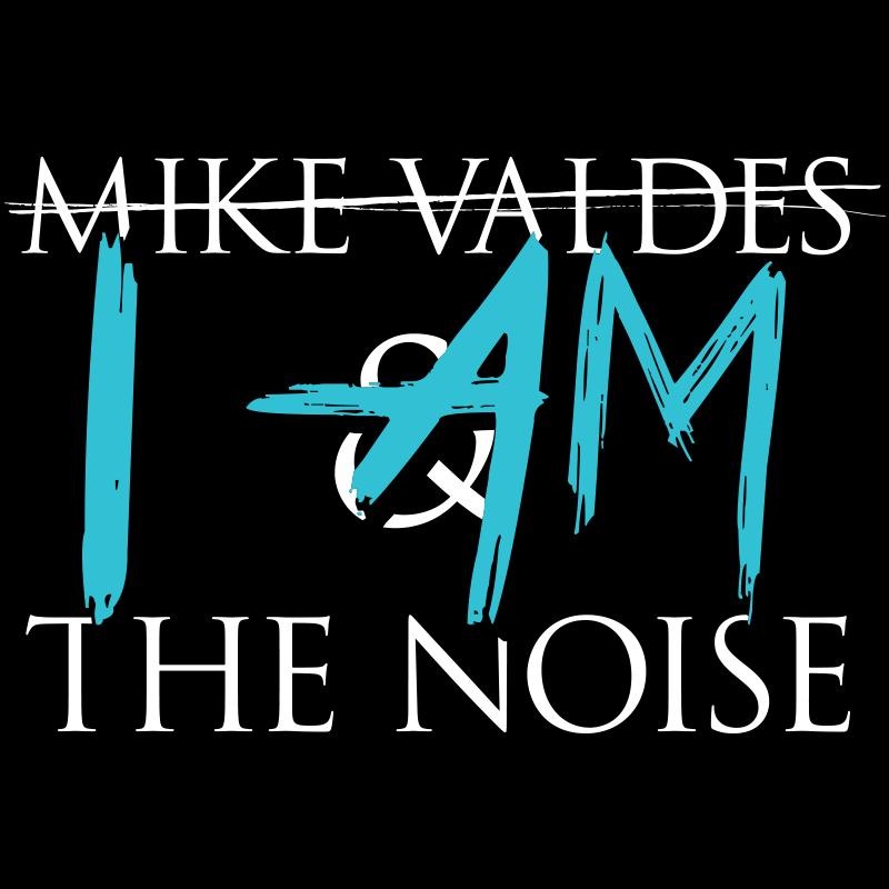 Mike Valdes - I Am The Noise - Artwork