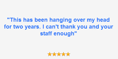 "Client review quote ""This has been hanging over my head for two years. I can't thank you and your staff enough"""